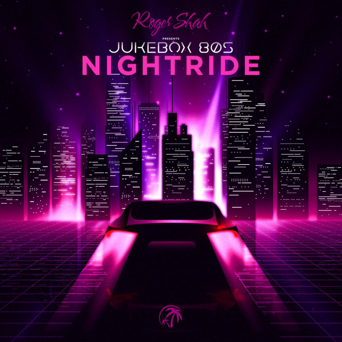 Roger Shah prezentuje JUKEBOX 80S Nightride