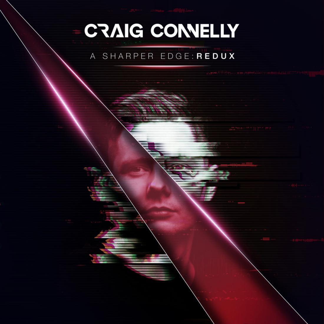 Craig Connelly - A Sharper Edge: REDUX